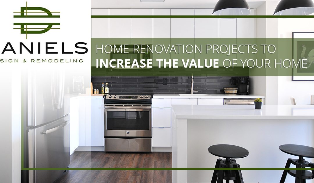 Home Renovation Projects To Increase The Value Of Your Home
