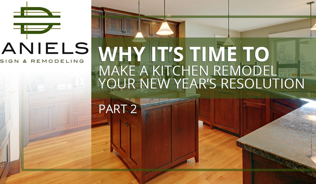 It's Time To Make A Kitchen Remodel Your New Year's Resolution, Part Two
